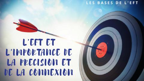 L'EFT et l'importance de la précision et de la connexion